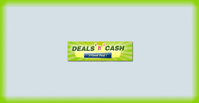 What is DealsnCash? Is DealsnCash legit or scam? DealsnCash complaints. Deals n Cash reviews. DealsnCash scam or not?